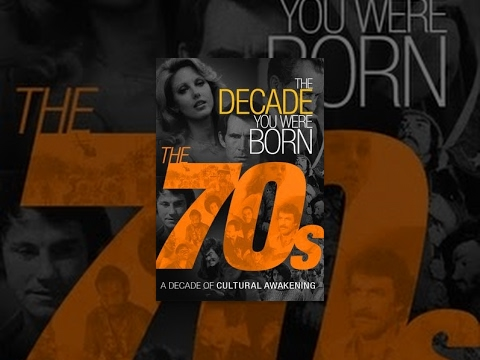 1970s - The Decade You Were Born