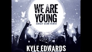getlinkyoutube.com-@KyleEdwards & @ITSDJSMALLZ - We Are Young - Official REMIX - Jersey Club
