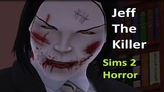 getlinkyoutube.com-Jeff The Killer FULL movie (Sims 2 horror)