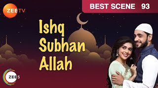 Ishq Subhan Allah - Episode 93 - July 17, 2018 - Best Scene | Zee Tv | Hindi Tv Show