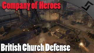 getlinkyoutube.com-Company of Heroes 2 - British Church Defense