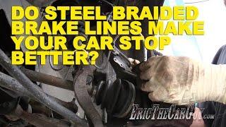 getlinkyoutube.com-Do Steel Braided Brake Lines Make Your Car Stop Better? -EricTheCarGuy