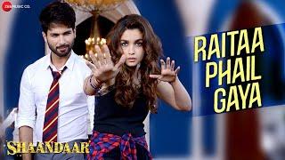 getlinkyoutube.com-Raitaa Phail Gaya - Official Video | Shaandaar | Shahid Kapoor & Alia Bhatt | Divya Kumar