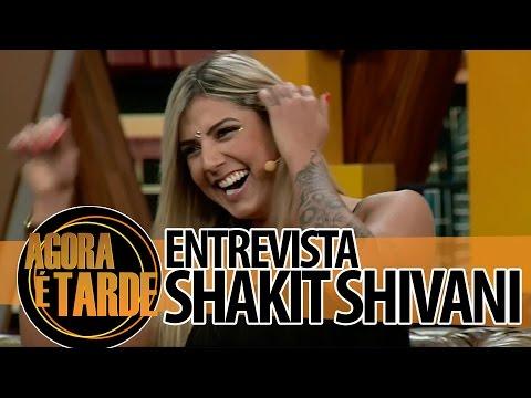 Entrevistada de hoje: Shakit Shivani