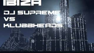 getlinkyoutube.com-ibiza  - dj supreme vs klubbheads