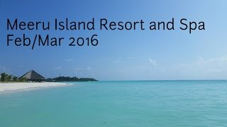 getlinkyoutube.com-Meeru Island Resort and Spa (Maldives) Feb/Mar 2016