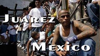 getlinkyoutube.com-Juarez Mexico, territorio de pandillas y Carteles