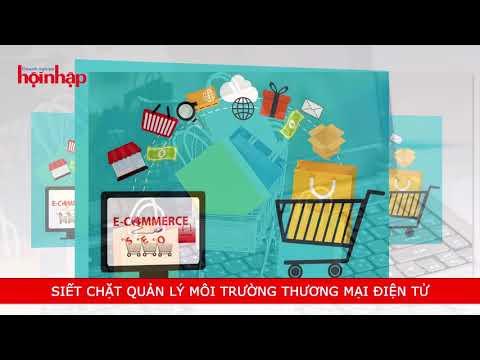 BẢN TIN 24/2: Siết chặt quản lý thương mại điện tử