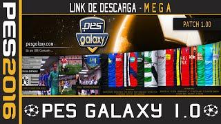 getlinkyoutube.com-Nuevo Parche PES Galaxy 1.0 Para PES 2016 - Tutorial De Instalacion