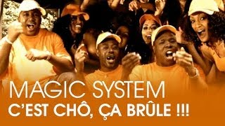 getlinkyoutube.com-Magic System - C'est chô, ça brûle !!! [CLIP OFFICIEL]