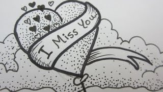 getlinkyoutube.com-I MISS YOU  Drawing A Heart with A Banner