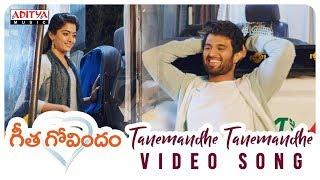 Tanemandhe Tanemandhe Video Song   Geetha Govindam Songs   Vijay Devarakonda, Rashmika Mandanna