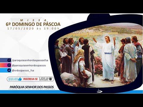 Missa do 6º Domingo da Páscoa - Ano A - 17/05/2020 às 19:00h