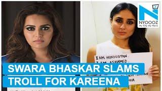 Kareena Kapoor TROLLED, Swara Bhaskar comes in rescue