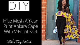getlinkyoutube.com-DIY & OOTD HiLo Cape Mesh African Print Ankara Top with skirt (giveaway)