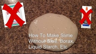 How To Make Slime Without Glue, Borax, Liquid Starch, Etc
