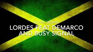 Lordes feat Dermaco and Busy Signal - Royal (Medley)
