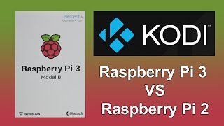 getlinkyoutube.com-Raspberry Pi 3 Vs Pi 2 || KODI Comparison