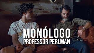 Call Me By You Name - Monólogo Professor Perlman (Legendado PT-BR)