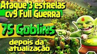 getlinkyoutube.com-3 ESTRELAS COM 75 GOBLINS CV9 FULL GUERRA   POS ATUALIZAÇÃO   CLASH OF CLANS