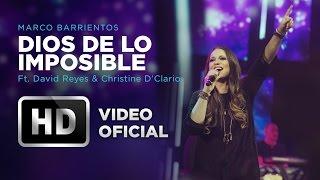 Dios De Lo Imposible - Marco Barrientos (Ft. David Reyes & Christine D'Clario) - El Encuentro width=