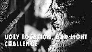 Ugly Location, Bad Light - Challenge