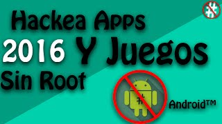 getlinkyoutube.com-Hackear Apps Y Juegos Android Sin Root (2016)