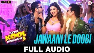 getlinkyoutube.com-Jawaani Le Doobi Full Song - Kyaa Kool Hain Hum 3 | Tusshar Kapoor - Aftab Shivdasani - Gauahar Khan