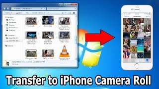How to transfer photos/videos from computer to iphone camera roll
