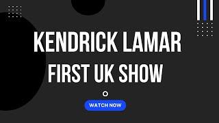 Kendrick Lamar - Live @ London