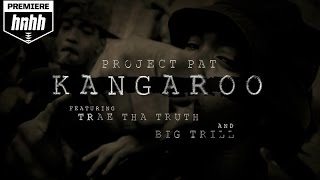 Project Pat - Kangaroo (ft. Big Trill & Trae Tha Truth)