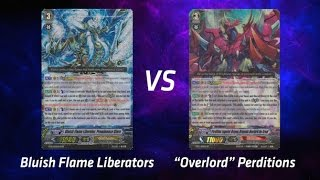 "Cardfight! Vanguard - ""Overlord"" Perditions vs Bluish Flame Liberators"