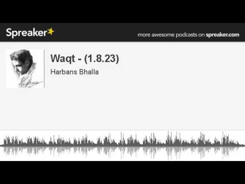 Waqt - (1.8.23) (made with Spreaker)