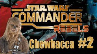 getlinkyoutube.com-Star Wars Commander Rebels - Part #2 Chewbacca (SWC Rebels Gameplay)