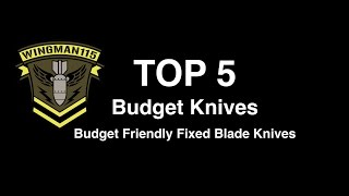 getlinkyoutube.com-Top 5 Budget Knives - Budget Friendly Fixed Blade Knives