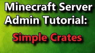Minecraft Admin How-To: SimpleCrates [FREE]