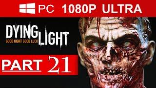 getlinkyoutube.com-Dying Light Gameplay Walkthrough Part 21 [1080p HD MAX Settings] - No Commentary