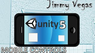 Unity 5 Mini Tutorial - Inserting Mobile Controls For Android And iOS