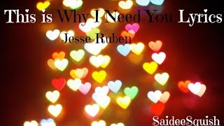 getlinkyoutube.com-Jesse Ruben - This Is Why I Need You (Lyrics)