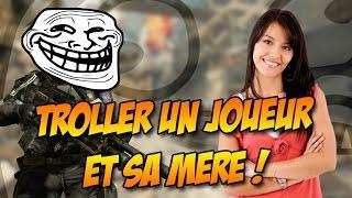 getlinkyoutube.com-[FUN/TROLL] TROLLER UN JOUEUR ET SA MÈRE !