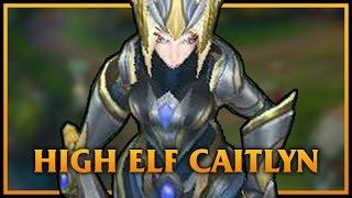 getlinkyoutube.com-High Elf Caitlyn LoL Custom Skin ShowCase