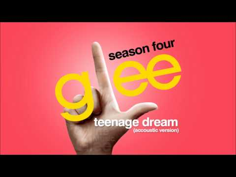 Teenage Dream (Accoustic Version) - Glee [HD Full Studio]