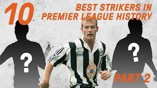 getlinkyoutube.com-The Premier League's 10 Best Strikers Of All Time | Part 2