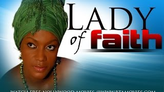 getlinkyoutube.com-LADY OF FAITH 1 - NOLYWOOD MOVIE