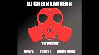 DJ Green Lantern - Fettuccine (ft. Future, Pusha T & Emilio Rojas)