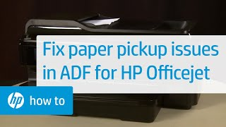 getlinkyoutube.com-Fixing ADF Paper Pick-Up Issues - HP Officejet 7610 All-in-One