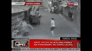 QRT: 4, patay sa walang habas na pamamaril ng isang lalaki sa Teresa, Rizal