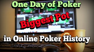 The Day of the Biggest Pot in Online Poker History