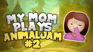MY MOM PLAYS ANIMAL JAM 2!