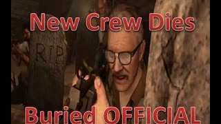 New Crew is Dead in Buried *PROOF, Old Crew Returning in DLC 4